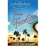 Telex from Cuba: A Novel ~ Rachel Kushner