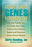 img - for Trace Your Genes to Health: Use Your Family Tree to Guide Your Diet, Enhance Your Immune System book / textbook / text book