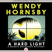 A Hard Light: A Maggie MacGowen Mystery, Book 5 | Wendy Hornsby
