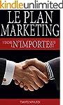 Le Plan Marketing: Vendre N'importe Q...