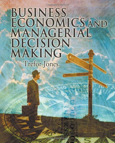 Business Economics and Managerial Decision Making