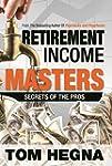 Retirement Income Masters: Secrets of...