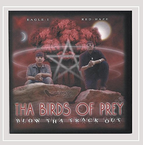 Tha Birds of Prey - Blow Tha Track Out [Explicit]