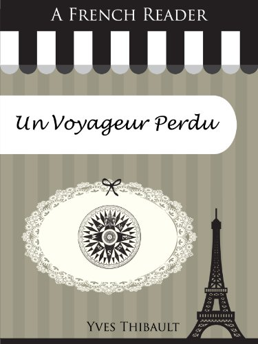 Couverture du livre A French Reader: Un Voyageur Perdu (French Readers t. 3)