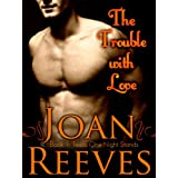 The Trouble With Love (A Romantic Comedy) (Texas One Night Stands Book 1) ~ Joan Reeves