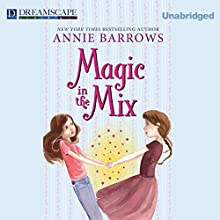 Magic in the Mix (       UNABRIDGED) by Annie Barrows Narrated by Cris Dukehart