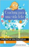 img - for Coaching para una vida feliz: Coaching para una vida feliz (Spanish Edition) book / textbook / text book