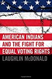 img - for By Laughlin McDonald American Indians and the Fight for Equal Voting Rights [Hardcover] book / textbook / text book