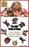 The ABC Book of Dogs: A Fun, Rhyming...