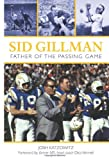 img - for Sid Gillman: Father of the Passing Game book / textbook / text book