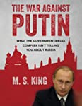 The War Against Putin: What the Gover...