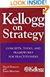 Kellogg on Strategy: Concepts, Tools,...