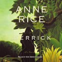 Merrick Audiobook by Anne Rice Narrated by Graeme Malcolm