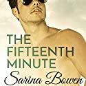 The Fifteenth Minute Audiobook by Sarina Bowen Narrated by Nick Podehl, Saskia Maarleveld