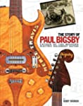 The Story of Paul Bigsby: Father of t...