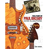 The Story of Paul A. Bigsby: Father of the Modern Electric Solid Body Guitarby Andy Babiuk