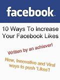 10 Ways To Increase Facebook Likes