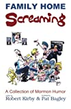 img - for Family Home Screaming (A Collection of Mormon Humor) (Volume 4) book / textbook / text book