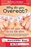 Why Do You Overeat? When All You Want Is To Be Slim (English Edition)
