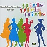Girls Girls Girls: A Recollection Of Dream Dates 1955-1965