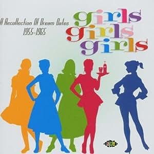Girls Girls Girls: A Yearbook of Dream Dates - 1955-1965