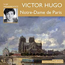 Notre-Dame de Paris Audiobook by Victor Hugo Narrated by Mathurin Voltz