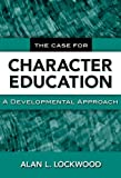 img - for The Case for Character Education: A Developmental Approach book / textbook / text book