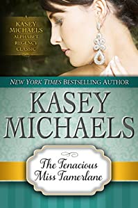 The Tenacious Miss Tamerlane by Kasey Michaels ebook deal