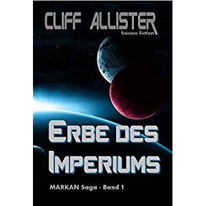 Erbe des Imperiums: MARKAN Saga - Band 1