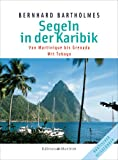 Segeln in der Karibik, Bd.1, Martinique-Grenada: Martinique - Grenada. Mit Tobago