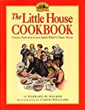img - for Little House Cookbook: Frontier Foods from Laura Ingall Wilder's Classic Stories Little House Cookb book / textbook / text book