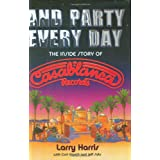 And Party Every Day: The Inside Story Of Casablanca Records ~ Larry Alan Harris