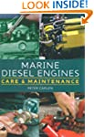 Marine Diesel Engines: Care and Maint...