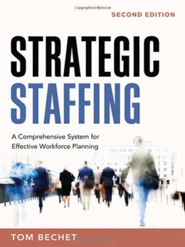 Strategic Staffing: A Comprehensive System for Effective...