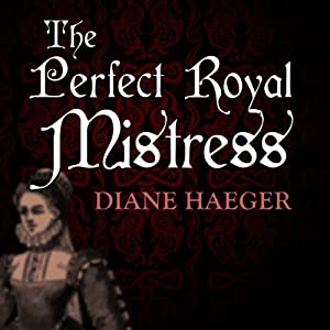 The Perfect Royal Mistress | [Diane Haeger]