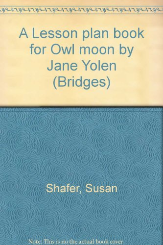 A Lesson Plan Book For Owl Moon By Jane Yolen (Bridges) front-1012345