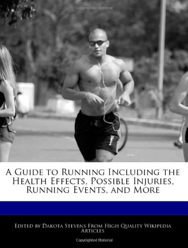 A Guide to Running Including the Health Effects, Possible Injuries, Running Events, and More