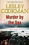 Murder by the Sea: A Libby Sarjeant Mystery (A Libby Sarjeant Murder Mystery Series)