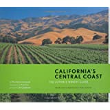 California's Central Coast: The Ultimate Winery Guide: From Santa Barbara to Paso Robles ~ Mira Advani Honeycutt