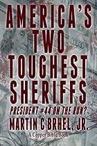 America's Two Toughest Sheriffs: President #44 On the Run?