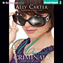 Uncommon Criminals: A Heist Society Novel (       UNABRIDGED) by Ally Carter Narrated by Angela Dawe