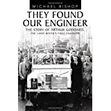 They Found Our Engineer: The Story Of Arthur Goddard. The Land Rover'S First Engineerby Michael Bishop