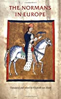 The Normans in Europe (Manchester Medieval Sources)