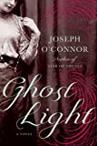 Ghost Light: A Novel
