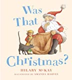 Hilary Mckay Was That Christmas?
