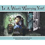 Is a Worry Worrying You? ~ Ferida Wolff