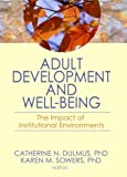 img - for Adult Development and Well-Being: The Impact of Institutional Environments book / textbook / text book
