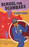 Danny King School for Scumbags