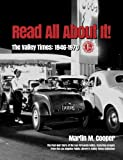 img - for Read All About It!: The Valley Times: 1946-1970 book / textbook / text book