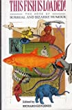 This Fish Is Loaded! the Book of Surreal and Bizarre Humour: The Book of Surreal and Bizarre Humor